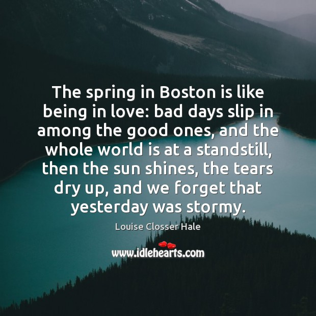 Image, The spring in Boston is like being in love: bad days slip