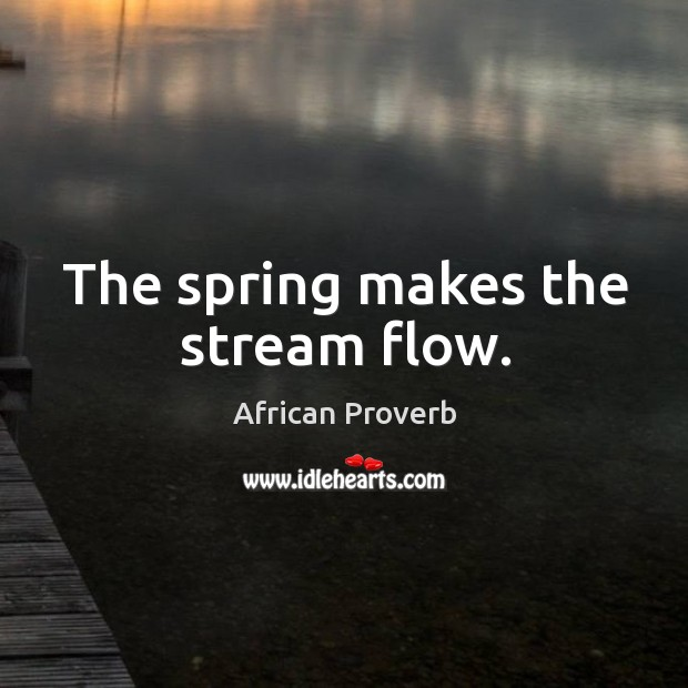 The spring makes the stream flow. Image