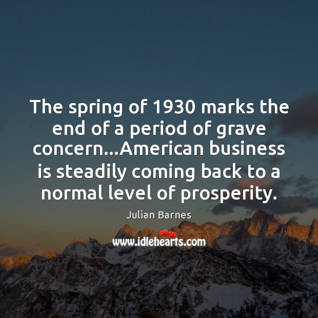 The spring of 1930 marks the end of a period of grave concern… Image