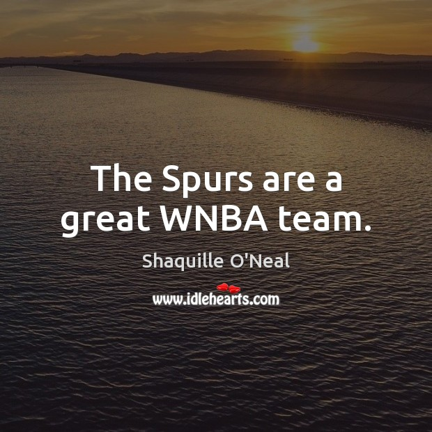 Image, The Spurs are a great WNBA team.