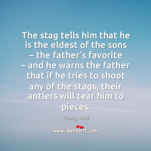 The stag tells him that he is the eldest of the sons – the father's favorite Image
