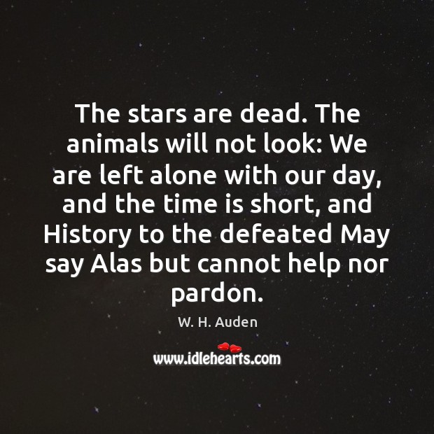 The stars are dead. The animals will not look: We are left Image