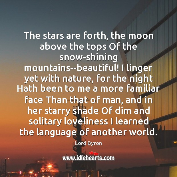 Image, The stars are forth, the moon above the tops Of the snow-shining