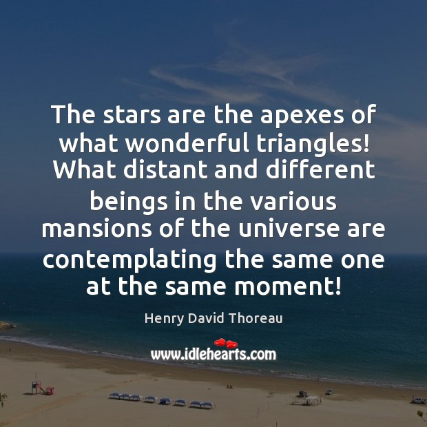 Image, The stars are the apexes of what wonderful triangles! What distant and