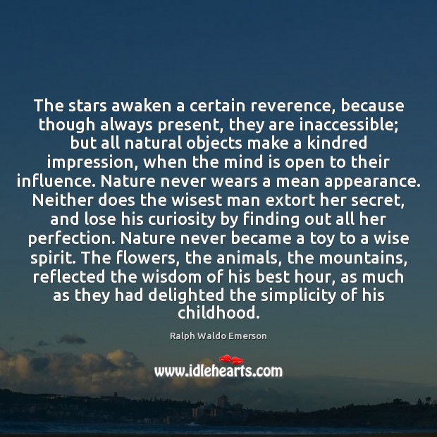 The stars awaken a certain reverence, because though always present, they are Appearance Quotes Image