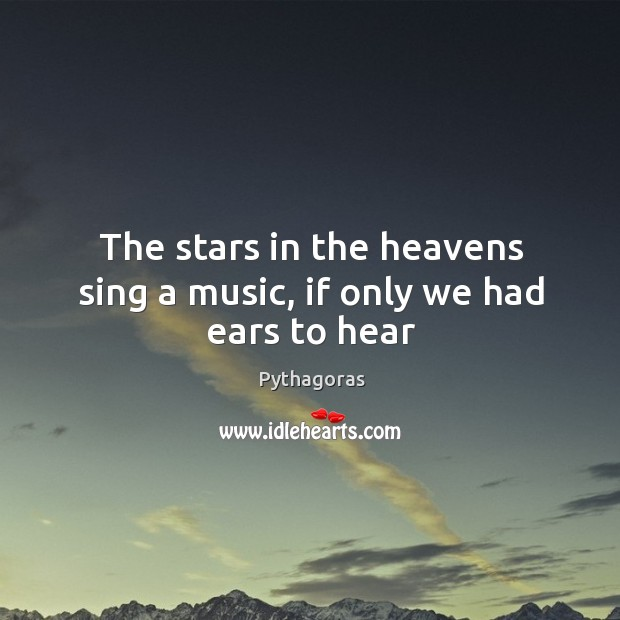 Image, The stars in the heavens sing a music, if only we had ears to hear