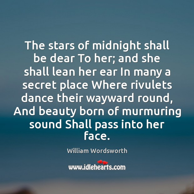 The stars of midnight shall be dear To her; and she shall Image