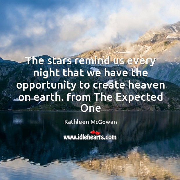 The stars remind us every night that we have the opportunity to Image