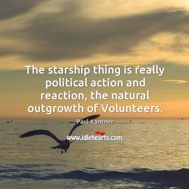 The starship thing is really political action and reaction, the natural outgrowth of volunteers. Image