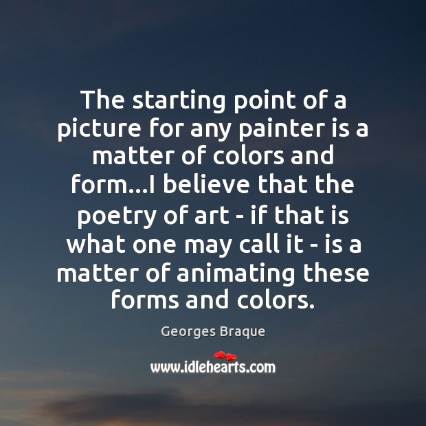 Image, The starting point of a picture for any painter is a matter