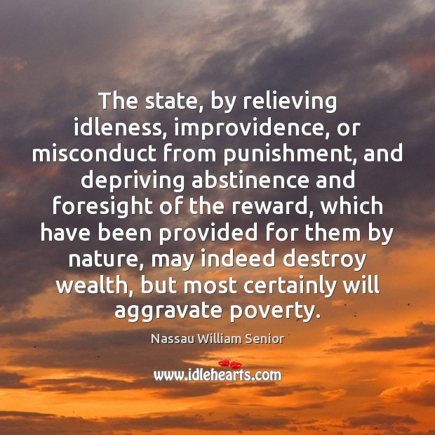 Image, The state, by relieving idleness, improvidence, or misconduct from punishment, and depriving