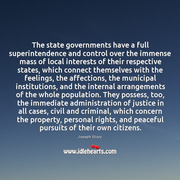 Image, The state governments have a full superintendence and control over the immense