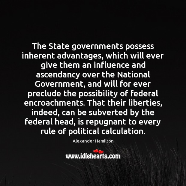 Image, The State governments possess inherent advantages, which will ever give them an
