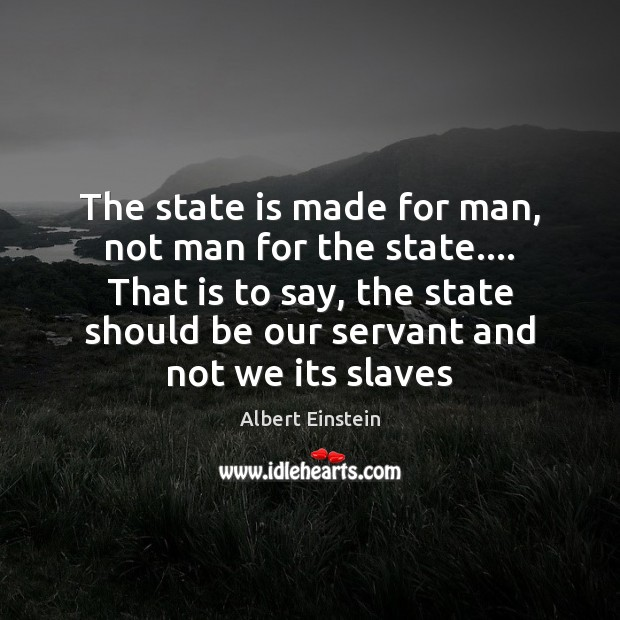 Image, The state is made for man, not man for the state…. That