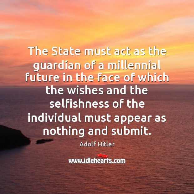 The State must act as the guardian of a millennial future in Image