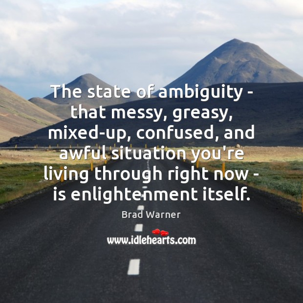 The state of ambiguity – that messy, greasy, mixed-up, confused, and awful Image