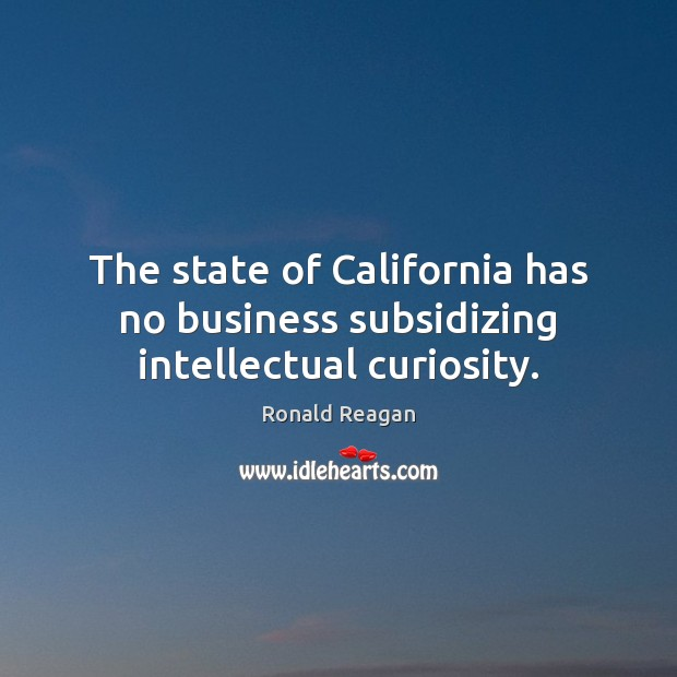 Image, The state of California has no business subsidizing intellectual curiosity.