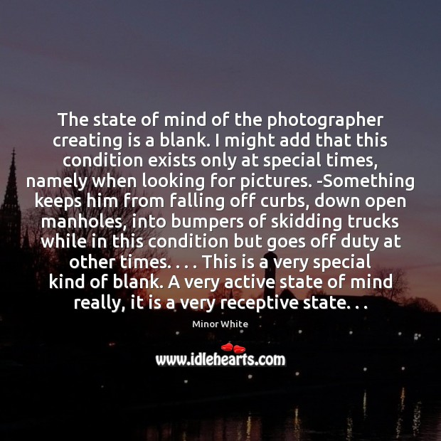 Image, The state of mind of the photographer creating is a blank. I