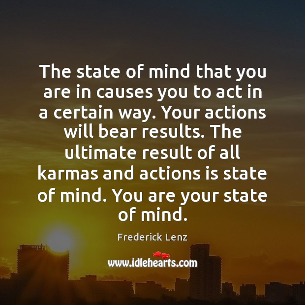 Image, The state of mind that you are in causes you to act