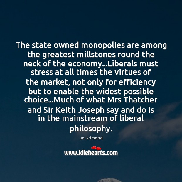 The state owned monopolies are among the greatest millstones round the neck Image