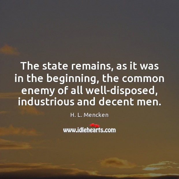 The state remains, as it was in the beginning, the common enemy Image
