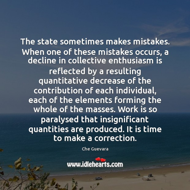 The state sometimes makes mistakes. When one of these mistakes occurs, a Work Quotes Image