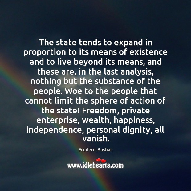 The state tends to expand in proportion to its means of existence Image
