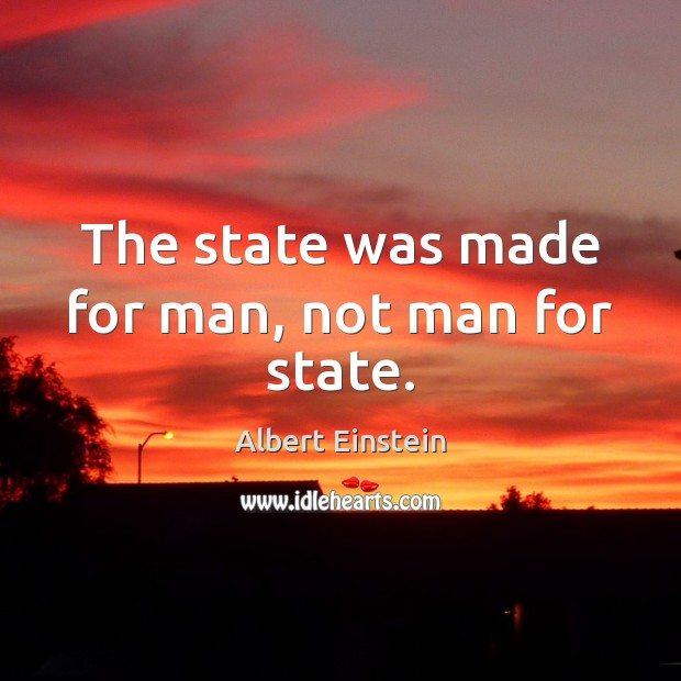 Image, The state was made for man, not man for state.