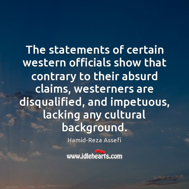 Image, The statements of certain western officials show that contrary to their absurd