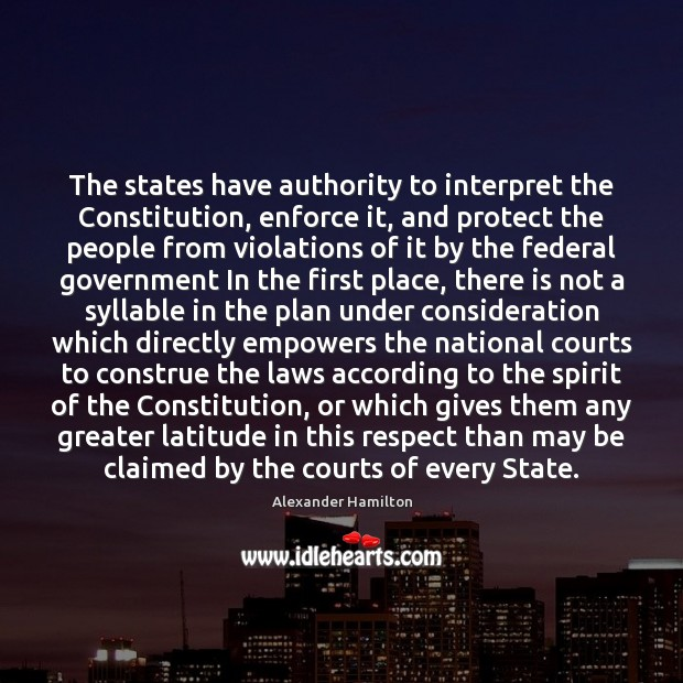 The states have authority to interpret the Constitution, enforce it, and protect Image