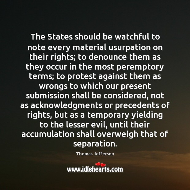 Image, The States should be watchful to note every material usurpation on their