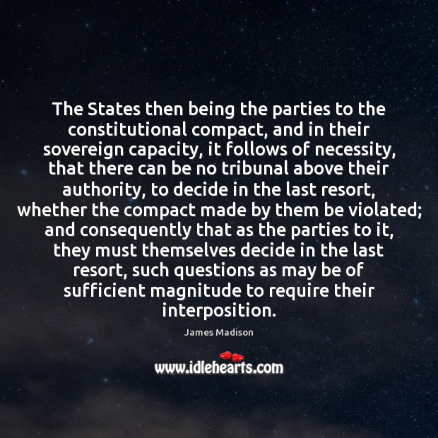 The States then being the parties to the constitutional compact, and in Image