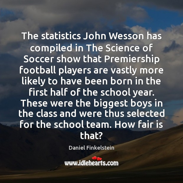 The statistics John Wesson has compiled in The Science of Soccer show Soccer Quotes Image