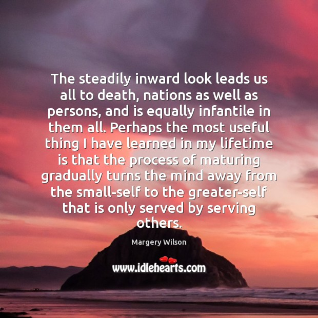 The steadily inward look leads us all to death, nations as well Image