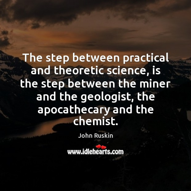 Image, The step between practical and theoretic science, is the step between the
