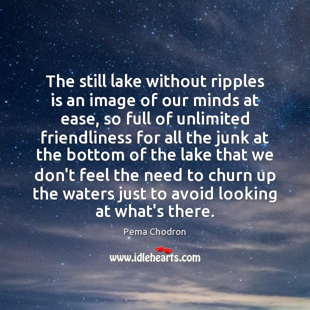 Image, The still lake without ripples is an image of our minds at