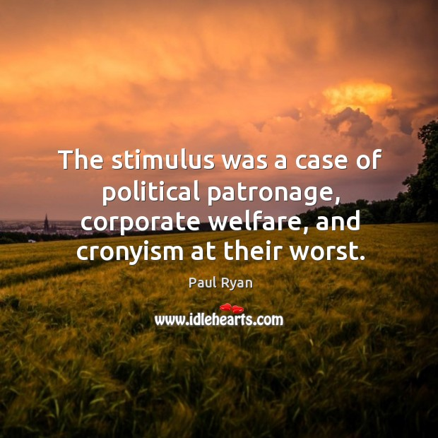 Image, The stimulus was a case of political patronage, corporate welfare, and cronyism