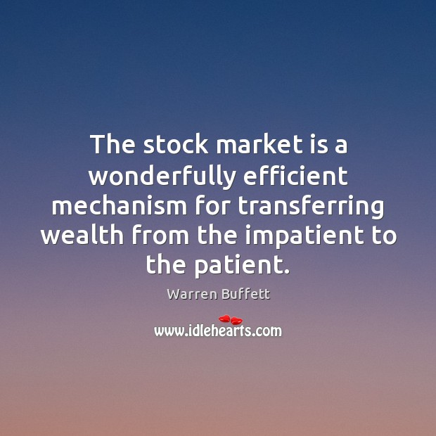 Image, The stock market is a wonderfully efficient mechanism for transferring wealth from