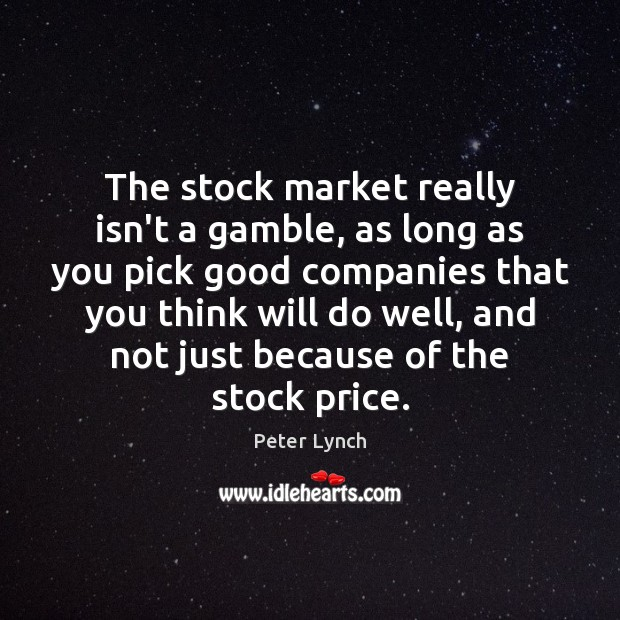 The stock market really isn't a gamble, as long as you pick Image