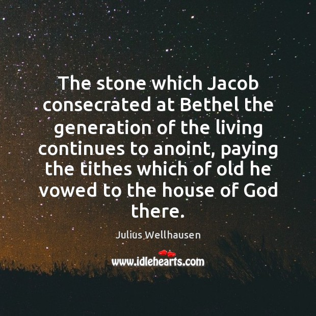 Image, The stone which Jacob consecrated at Bethel the generation of the living