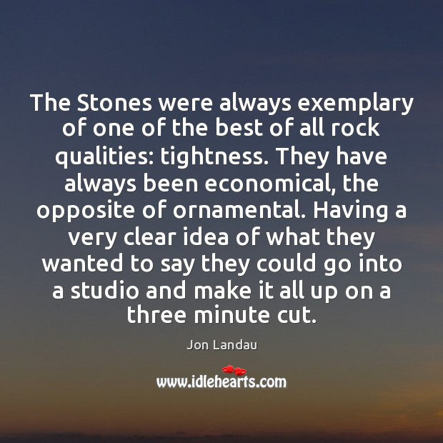The Stones were always exemplary of one of the best of all Image
