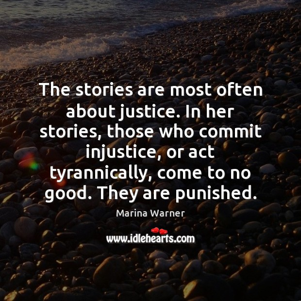The stories are most often about justice. In her stories, those who Image