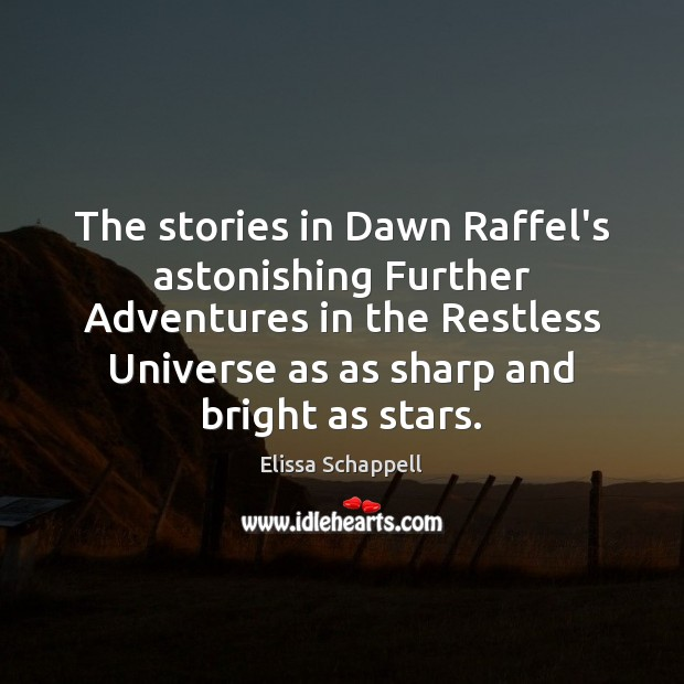 The stories in Dawn Raffel's astonishing Further Adventures in the Restless Universe Image