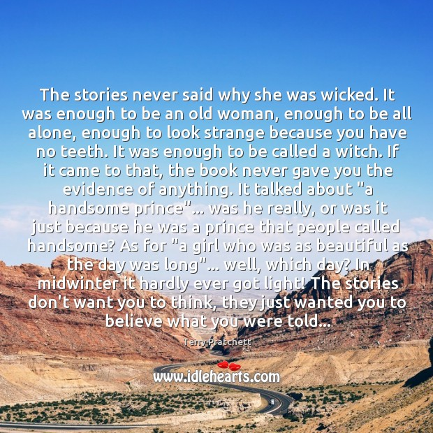 The stories never said why she was wicked. It was enough to Image