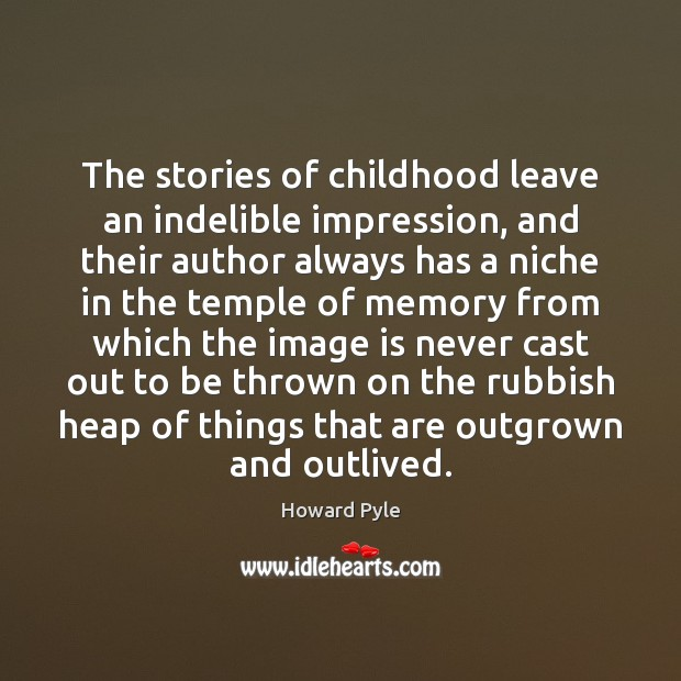 The stories of childhood leave an indelible impression, and their author always Image
