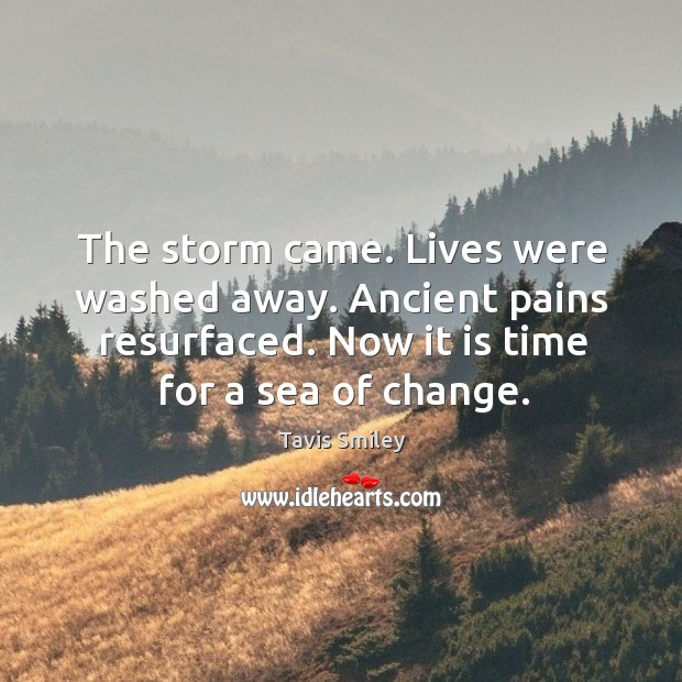 The storm came. Lives were washed away. Ancient pains resurfaced. Image