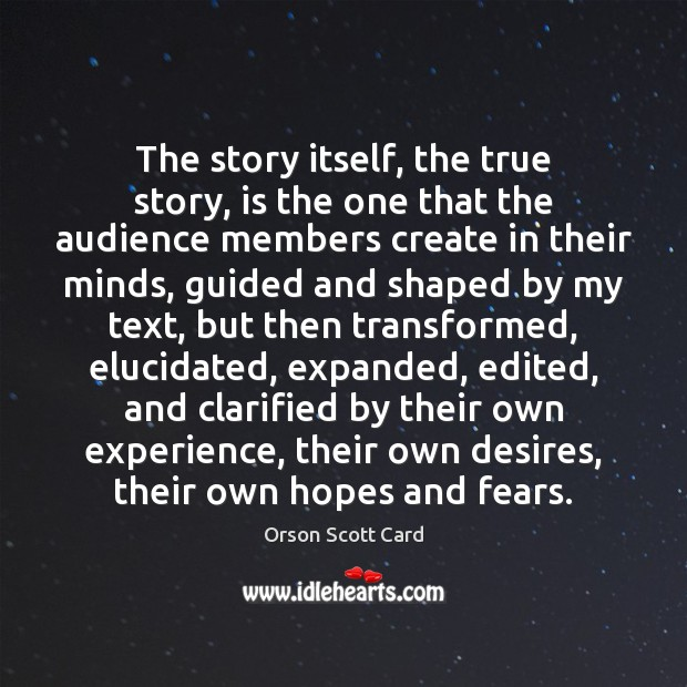 Image, The story itself, the true story, is the one that the audience