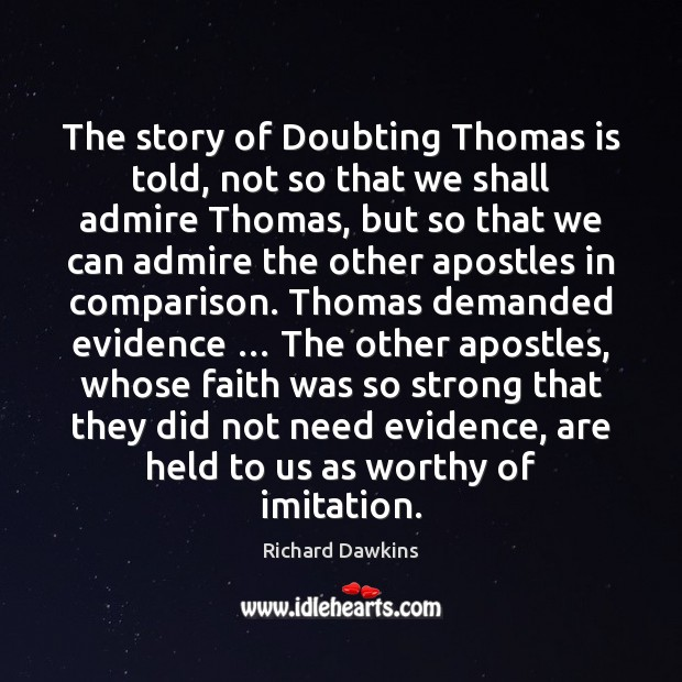 The story of Doubting Thomas is told, not so that we shall Comparison Quotes Image