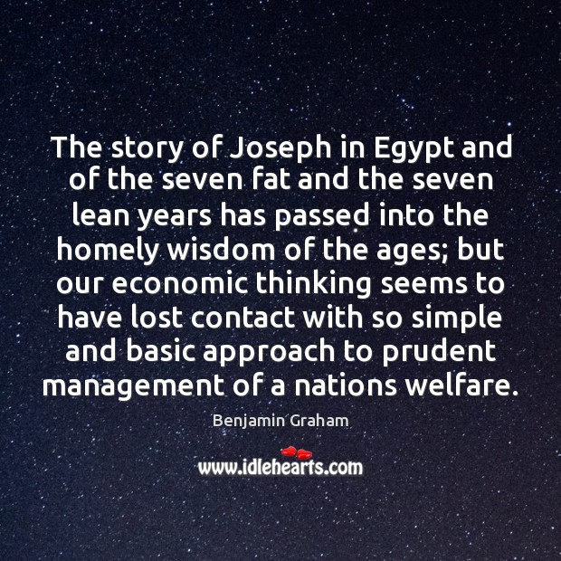 The story of Joseph in Egypt and of the seven fat and Benjamin Graham Picture Quote