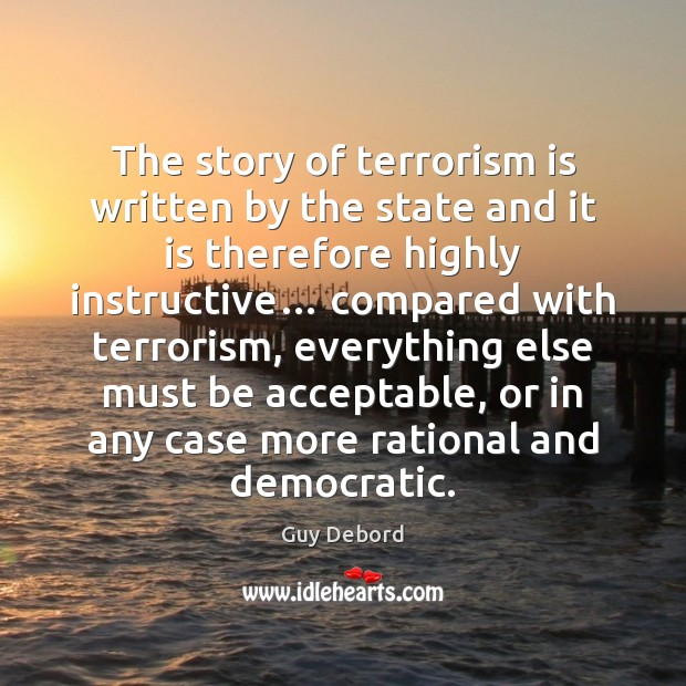 The story of terrorism is written by the state and it is Image